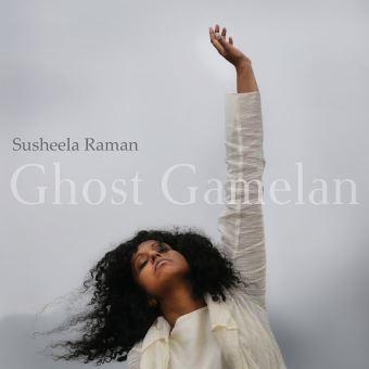 SUSHEELA RAMAN - «Ghost Gamelan»
