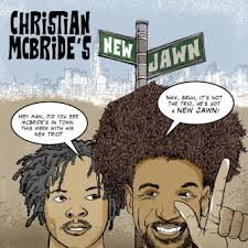 «CHRISTIAN MCBRIDE'S New Jawn»